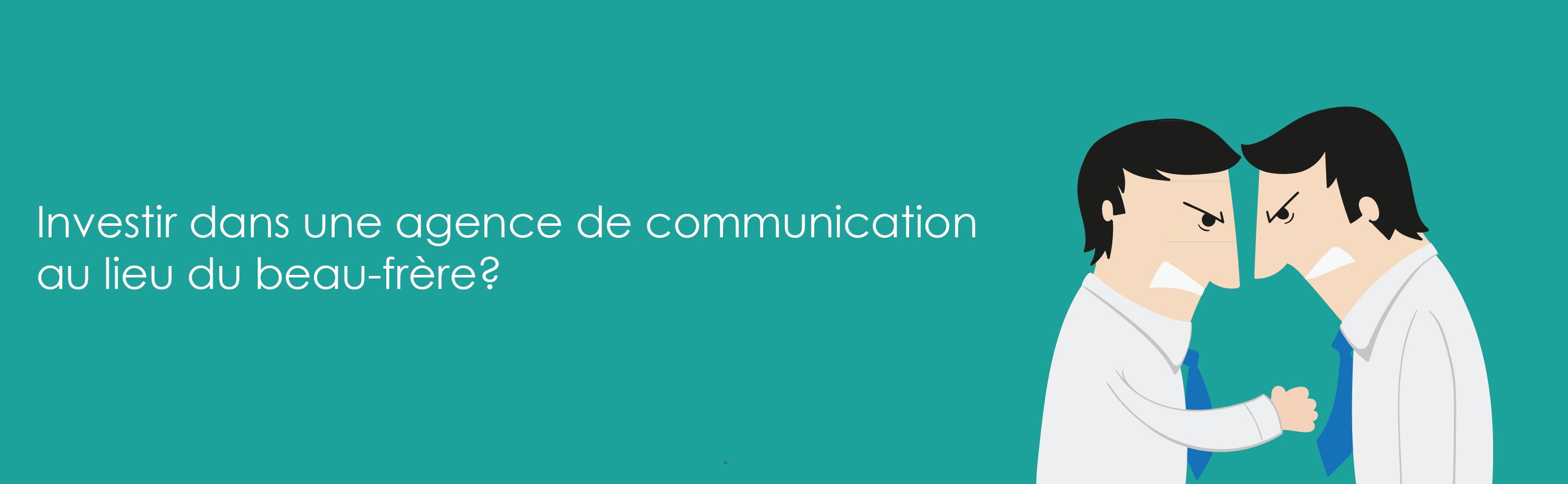 Investir dans une agence de communication