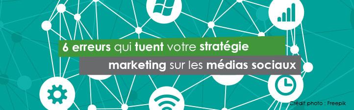 6 erreurs qui tuent votre stratégie marketing sur les médias sociaux | Studio Grafik