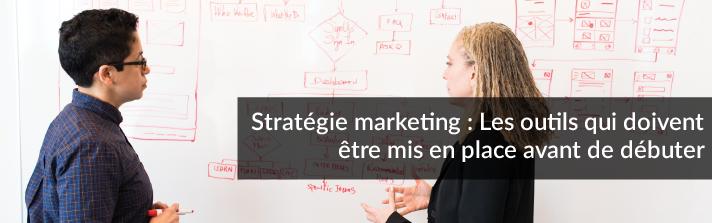 Stratégie marketing: Les outils qui doivent être mis en place avant de débuter I Studio Grafik