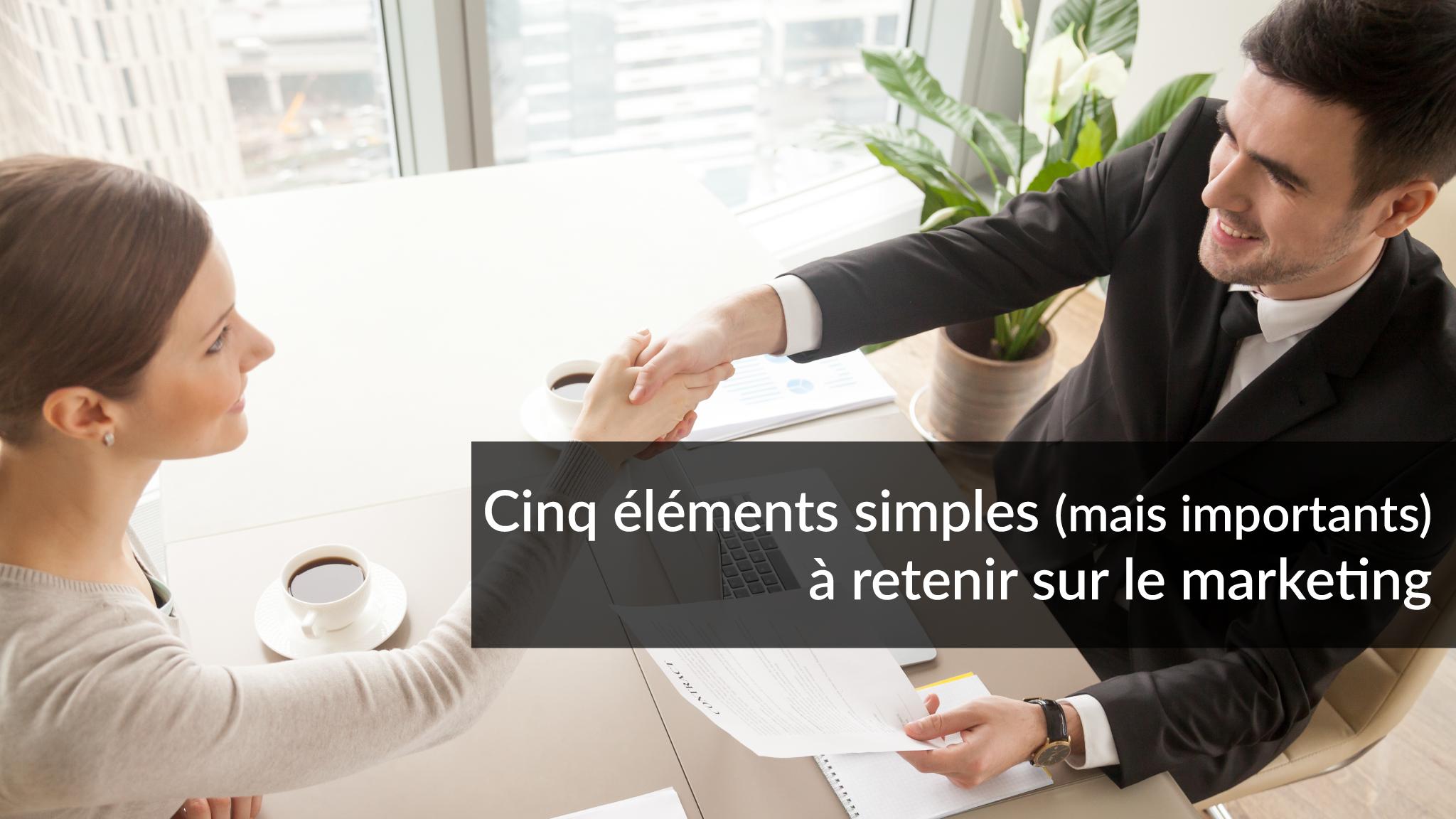 Cinq éléments simples (mais importants) à retenir sur le marketing | Studio Grafik