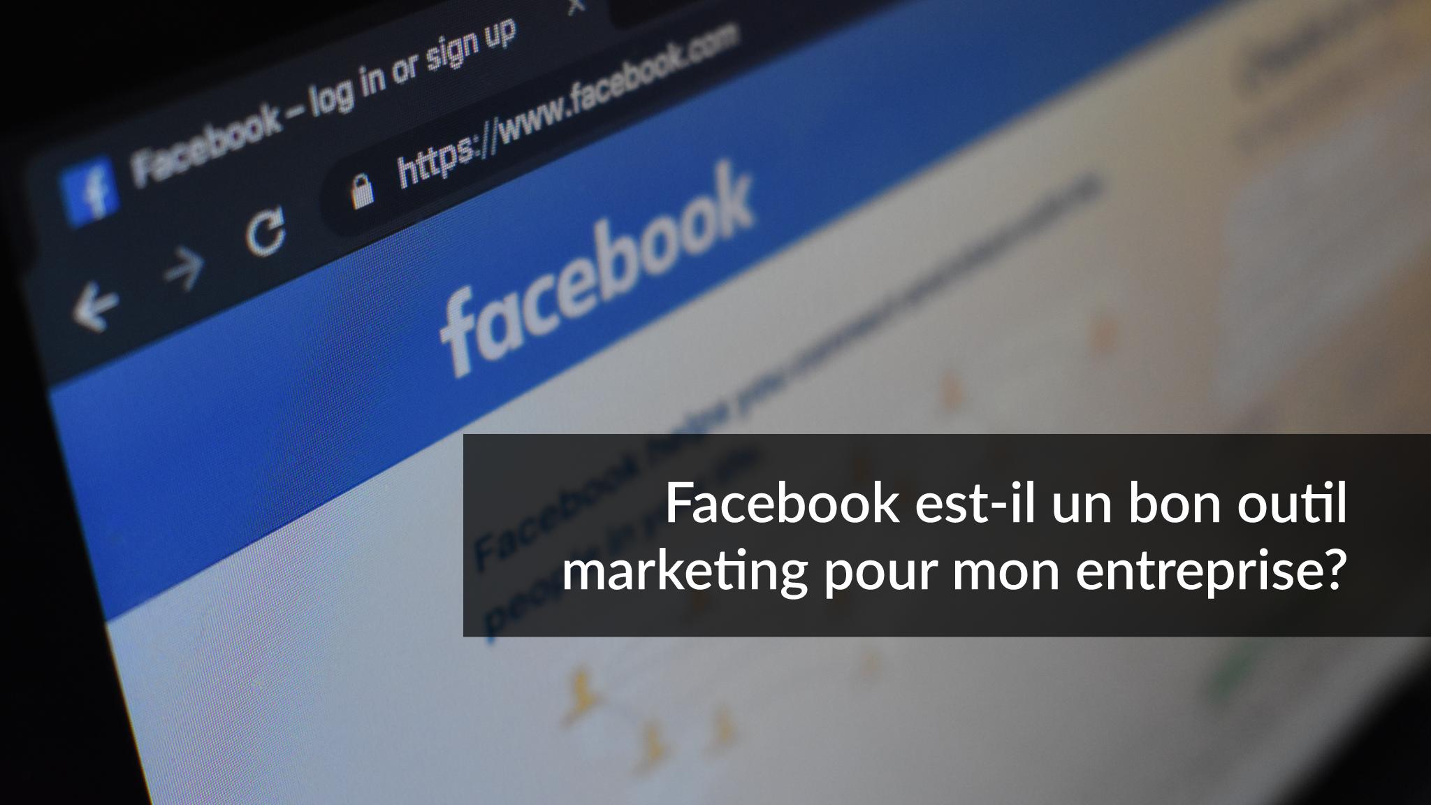 Facebook est-il un bon outil marketing pour mon entreprise? | Studio Grafik