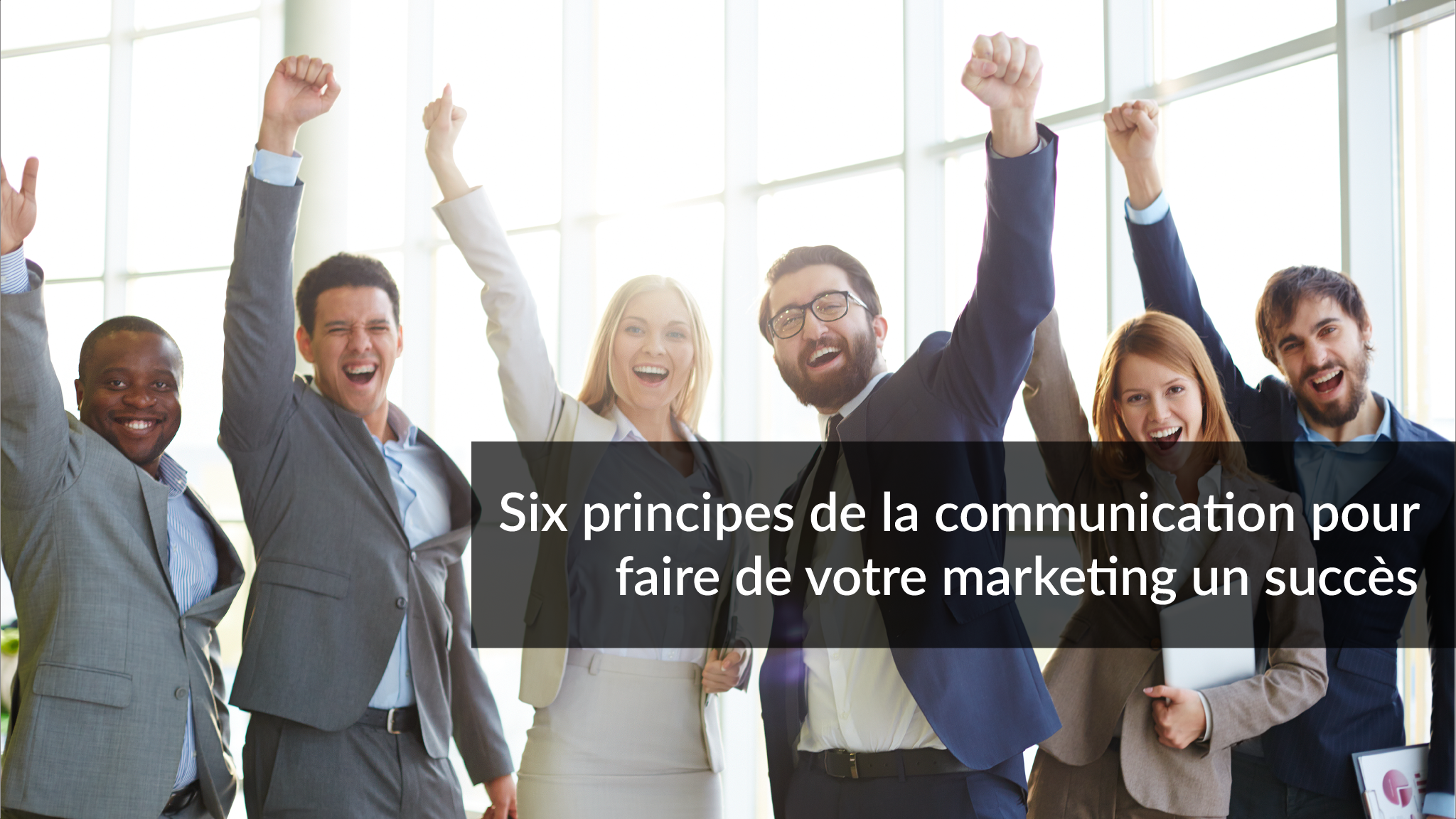 Six principes de la communication pour faire de votre marketing un succès | Studio Grafik