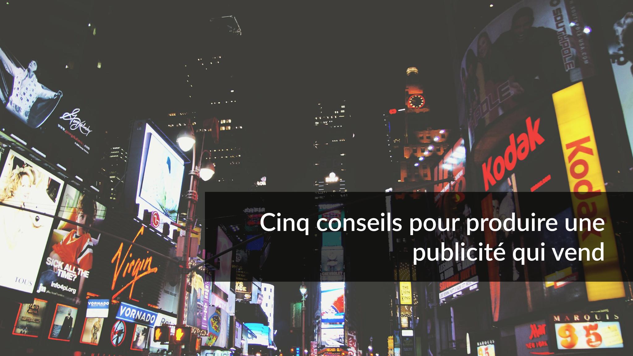 Cinq conseils pour produire une publicité qui vend | Studio Grafik
