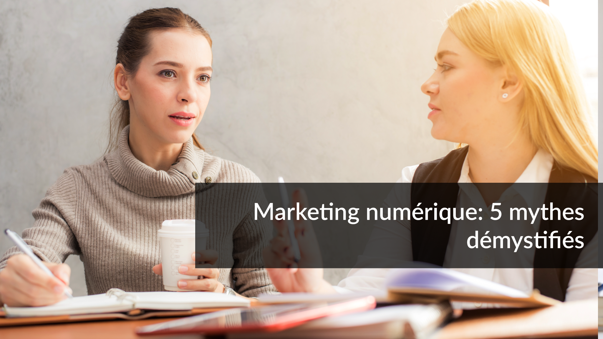 Marketing numérique : 5 mythes démystifies | Studio Grafik