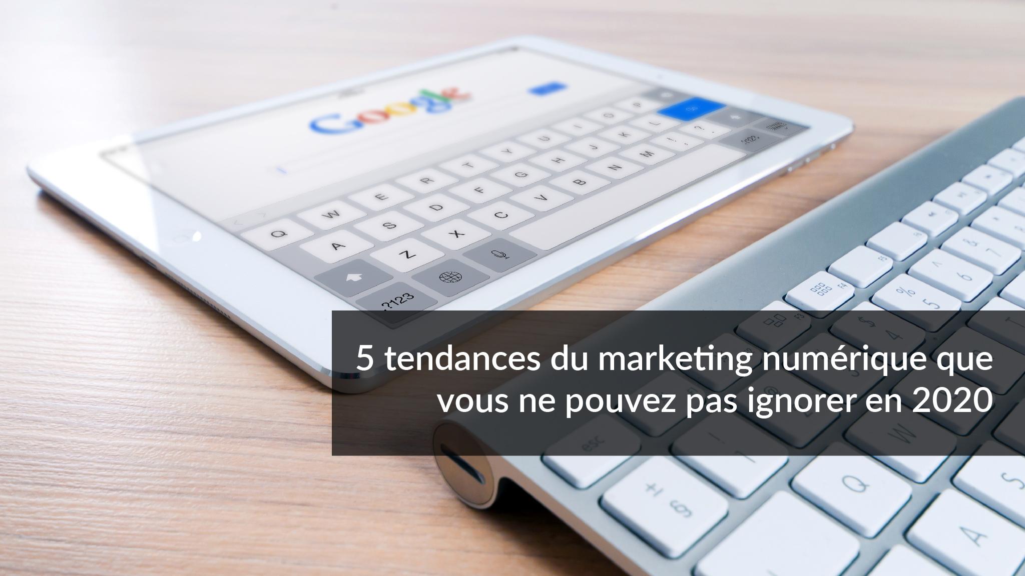 5 tendances du marketing numérique que vous ne pouvez pas ignorer en 2020 | Studio Grafik