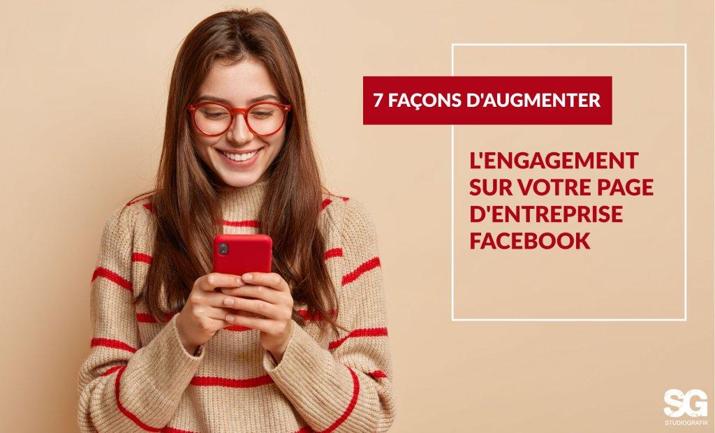 7 façons d'augmenter l'engagement sur votre page d'entreprise Facebook