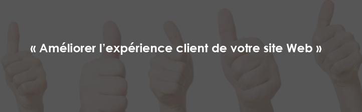 Améliorer l'expérience client de votre site Web