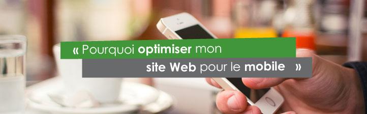Pourquoi optimiser mon site Web pour le mobile