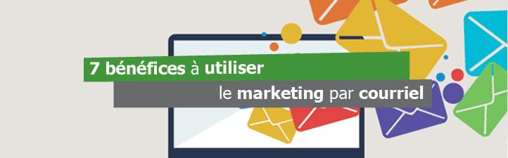 7 bénéfices à utiliser le marketing par courriel