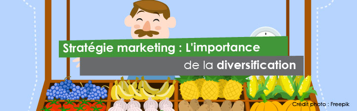 Stratégie marketing : L'importance de la diversification | Studio Grafik