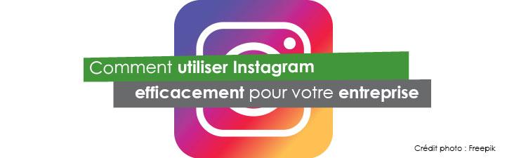 Comment utiliser Instagram efficacement pour votre entreprise | Studio Grafik
