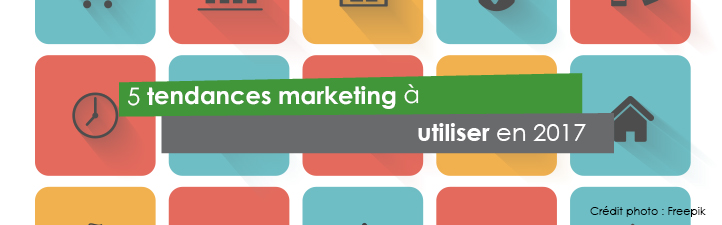 5 tendances marketing à utiliser en 2017 | Studio Grafik
