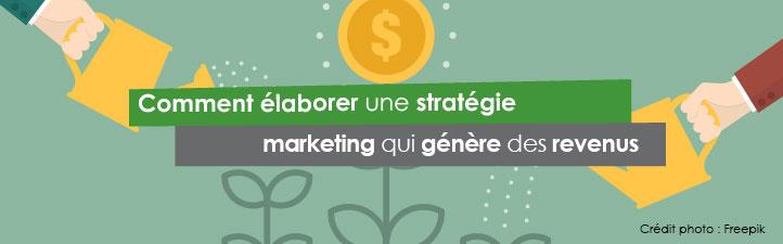 Comment élaborer une stratégie marketing qui génère des revenus | Studio Grafik