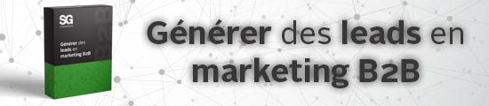 Générer des leads en marketing B2B | Studio Grafik